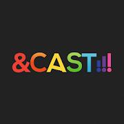 &CAST!!! – アニメ・声優好きのための動画アプリ –